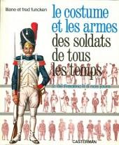 (AUT) Funcken -U1 2- Le costume et les armes des soldats de tous les temps - De Frédéric II à nos jours
