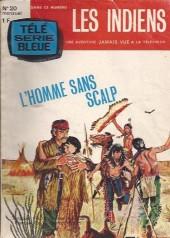Télé série bleue (Les hommes volants, Destination Danger, etc.) -20- Les indiens - L'homme sans scalp