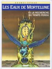 Les eaux de Mortelune -10- La recherche du temps perdu