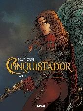 Conquistador (Dufaux/Xavier) -3- Tome III