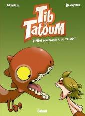 Tib et Tatoum -2- Mon dinosaure a du talent !