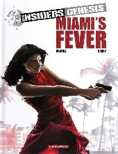 Insiders Genesis -3- Miami's fever