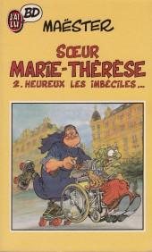Sœur Marie-Thérèse -2Poche- Heureux les imbéciles...