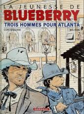 Blueberry (La Jeunesse de) -8b2005- Trois hommes pour Atlanta