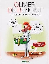 Olivier de Benoist -2- Comprend enfin les femmes