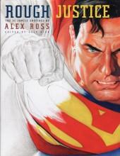 (AUT) Ross (en anglais) - Rough Justice: The DC Comics Sketches of Alex Ross
