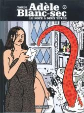 Adèle Blanc-Sec (Les Aventures Extraordinaires d') -6c10- Le Noyé à deux têtes