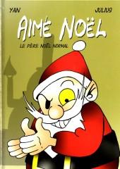 Aimé Noël - Le Père Noël normal