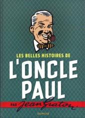 Les belles histoires de l'Oncle Paul -INT- Les belles histoires de l'oncle Paul par Jean Graton