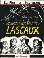 Le secret des bois de Lascaux - Tome 1