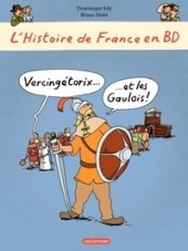 L'histoire de France en BD (Joly/Heitz) -5- Vercingétorix... ...et les Gaulois !