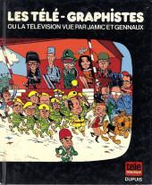 Les télé-Graphistes -2- Tome 2 1re série - Ou la télévision vue par Jamic et Gennaux