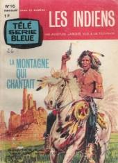 Télé série bleue (Les hommes volants, Destination Danger, etc.) -16- Les indiens - La montagne qui chantait