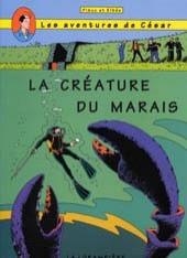 César, Jessica et les autres (Les aventures de) -5- La créature du marais