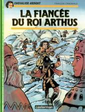 Chevalier Ardent -19- La fiancée du roi Arthus