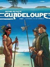 Histoire des îles de Guadeloupe -1- Kaloukaera, l'île aux cannibales