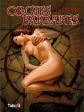 Orgies barbares - Tome 1