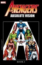 Avengers (The) (TPB) -INT- Absolute Vision Book 1