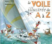 Illustré (Le Petit) (La Sirène / Soleil Productions / Elcy) - La Voile illustrée de A à Z