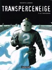 Le transperceneige -3- La traversée