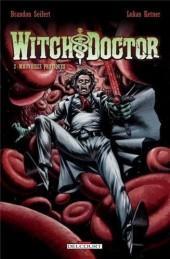 Witch Doctor -2- Mauvaises pratiques