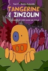 Tangerine et Zinzolin