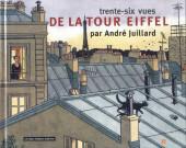 (AUT) Juillard -16- Trente-six vues de la tour Eiffel