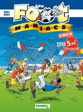 Les foot-maniacs -Top- Le Best Of