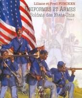 (AUT) Funcken -U8 1b2014- Uniformes et Armes des Soldats des États-Unis - tome 1