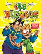 Les dégueux -1- Beurk!