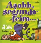 Adam (en portugais) -10- Aaahh, segunda-feira...