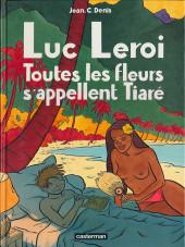 Luc Leroi -7- Toutes les fleurs s'appellent Tiaré