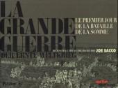 La grande Guerre (Sacco) - Le premier jour de la bataille de la Somme