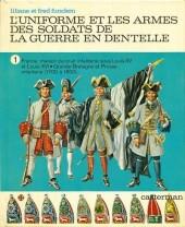 (AUT) Funcken -U3 1- L'uniforme et les armes des soldats de la guerre en dentelle