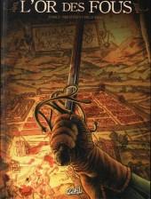 L'or des fous -2- Par le feu et par le sang