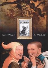 (Catalogues) Expositions - La Grimace du monde - Le Fantastique entre Bosch, Bruegel et la bande dessinée