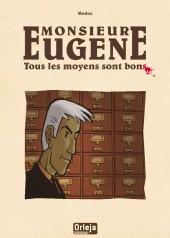 Monsieur Eugène - Tous les moyens sont bons
