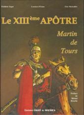 Martin de Tours - Le XIIIème apôtre
