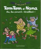 Tom-Tom et Nana (Le meilleur de) -3- Aïe, les parents déraillent