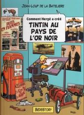 Comment Hergé a créé... -14- Tintin au pays de l'or noir