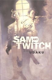 Sam and Twitch (1999) -INT01- Book One: Udaku