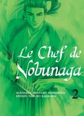 Le chef de Nobunaga -2- Tome 2