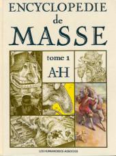 Encyclopédie de Masse -1- A-H