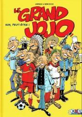 Le grand jojo - Non, peut-être !