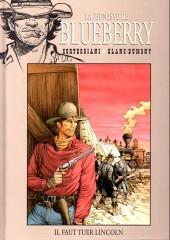 Blueberry - La collection (Hachette) -4236- Il faut tuer Lincoln