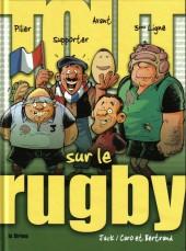 Tout sur... -10- Le rugby