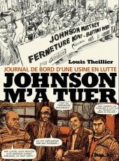 Johnson m'a tuer - Journal de bord d'une usine en lutte - Johnson m'a tuer - Journal de bord d'une usine en lutte