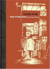 Yoshihiro Tatsumi's Collected Short Stories -INT01- The Push Man and Other Stories