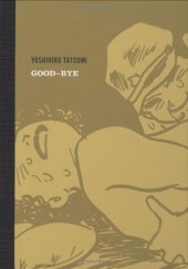 Yoshihiro Tatsumi's Collected Short Stories -INT03- Good-Bye