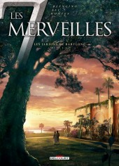 Les 7 merveilles -2- Les Jardins de Babylone - 585 av. J.-C.
